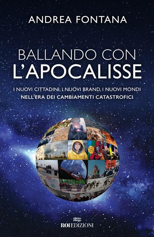 ROI Edizioni, Ballando con l'Apocalisse. Andrea Fontana
