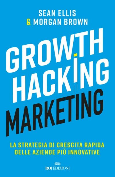 ROI Edizioni, Growth Hacking, Ellis e Morgan
