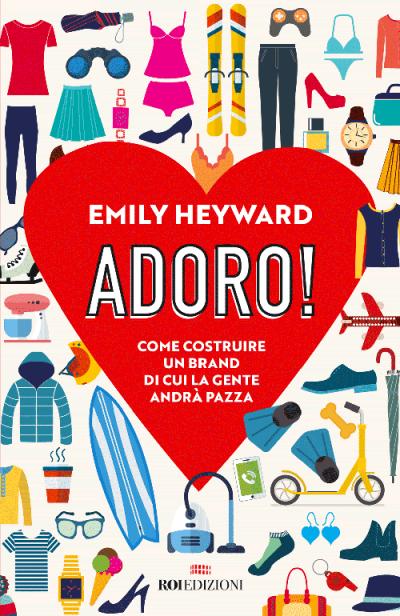ROI EDIZIONI EMILY HEYWARD, Adoro!