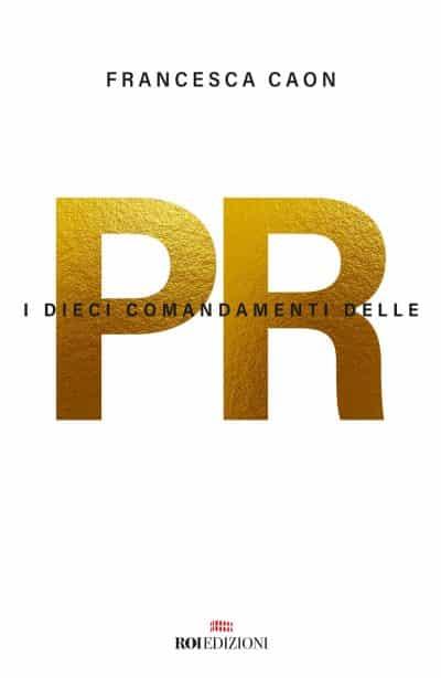 ROI Edizioni, I dieci comandamenti delle PR, Francesca Caon