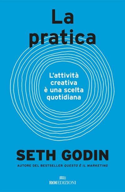 Seth Godin, La Pratica