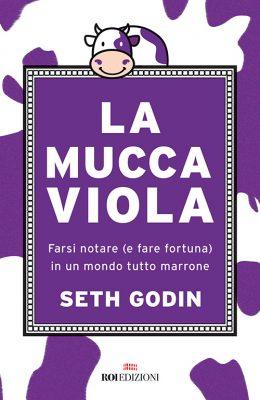 La mucca viola, Seth Godin - ROI Edizioni